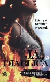 W.A.B. / GW Foksal Ja, diablica - Katarzyna Berenika Miszczuk