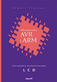 Helion Tomasz Francuz Mikrokontrolery AVR i ARM. Sterowanie wyświetlaczami L