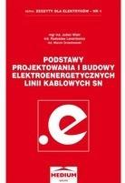Podstawy projektowania i budowy elektroenergetycznych linii kablowych SN Marcin Orzechowski