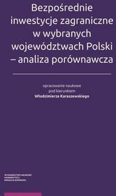 Wydawnictwo Naukowe UMK Bezpośrednie inwestycje zagraniczne w wybranych województwach Polski - analiza porównawcza - Włodzimierz Karaszewski