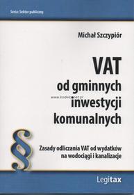 Legitax VAT od gminnych inwestycji komunalnych