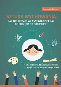 Nowik Sztuka wychowania Jak nie zepsuć własnego dziecka - Bożena Kubiczek