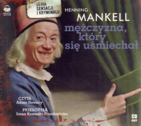 Biblioteka Akustyczna Mężczyzna, który się uśmiechał - książka audio na CD (format mp3) - Henning Mankell