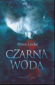 Czarna woda - Locke Attica