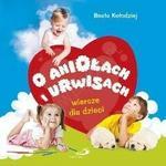 Edycja Świętego Pawła Beata Kołodziej O aniołach i urwisach. Wiersze dla dzieci
