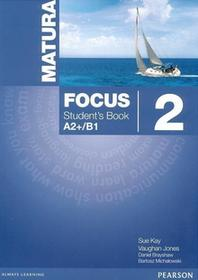 Sue Kay, Vaughan Jones, Daniel Brayshaw Matura Focus 2 SB PEARSON