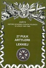 Ajaks 27 Pułk Artylerii Lekkiej Zarys Historii Wojennej Pułków Polskich w Kampanii Wrześniowej Piotr Zarzycki