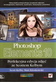 Photoshop Elements 10 Perfekcyjna edycja zdjęć ze Scottem Kelbym Helion Helion
