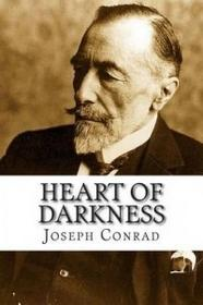 Createspace Independent Publishing Platform Heart of Darkness: Heart of Darkness by Joseph Conrad: This Is an Unfathomed, Thought Provoking Book Which Challenges the Readers to Question Their Own Ethics, Values and Morals to 'The Horror' That t