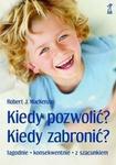 GWP Gdańskie Wydawnictwo Psychologiczne Robert J. MacKenzie Kiedy pozwolić. kiedy zabronić?