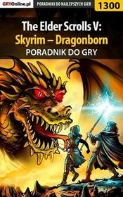 "The Elder Scrolls V Skyrim Dragonborn poradnik do gry Maciej \""Czarny"" Kozłowski PDF)"