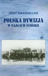 Polska dywizja w tajgach Syberii - Józef Birkenmajer