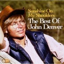 Sunshine On My Shoulders The Best Of John Denver CD) John Denver