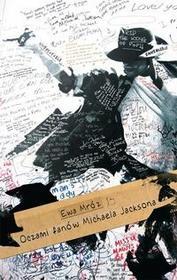 Novae Res Oczami fanów Michaela Jacksona - Ewa Mróz