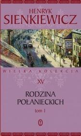 Literackie RODZINA POŁANIECKICH TOM 1 Henryk Sienkiewicz 978-83-08-06029-2