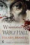 Sonia Draga Hilary Mantel W komnatach Wolf Hall