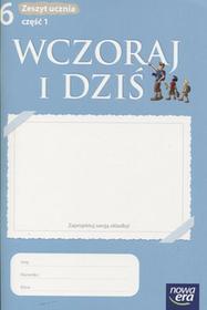 Nowa Era Wczoraj i dziś 6 Zeszyt ucznia, część 1. Klasa 6 Szkoła podstawowa Historia - Tomasz Maćkowski