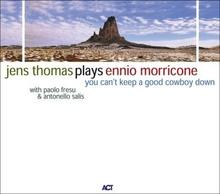 Jens Thomas Plays Ennio Morricone You Cant Keep a Good Cowboy Down