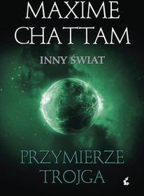 Maxime Chattam Przymierze trojga Cykl Inny świat Tom 1 e-book)