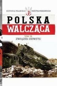 Edipresse Polska Polska Walcząca Tom 15 Związek Odwetu - Edipresse-Kolekcje