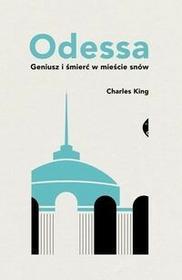 Czarne Odessa Geniusz i śmierć w mieście snów - King Charles