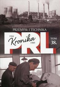 Kronika PRL 1944-1989 Tom 38 Przemysł i technika
