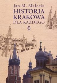 Wydawnictwo Literackie Historia Krakowa dla każdego - Jan Małecki