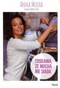 Pascal Toskania że mucha nie siada - Anna Mucha