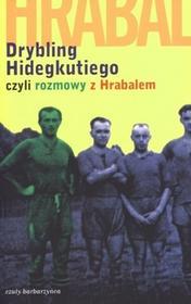 Czuły Barbarzyńca Press Laszlo Szigeti Drybling Hidegkutiego czyli rozmowy z Hrabalem