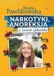 Narkotyki anoreksja i inne sekrety