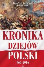 Wydawnictwo AA Kronika dziejów Polski 966-2016 - Jarosław Szarek, Joanna Wieliczka-Szarkowa