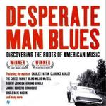 Dust To Digital Desperate Man Blues Discovering The Roots Of American Music