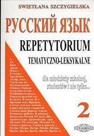 WAGROS Russkij jazyk 2 Repetytorium tematyczno-leksykalne - Szczygielska Swietłana