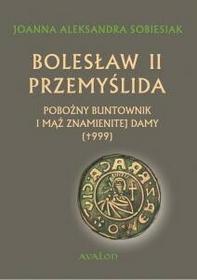 Avalon Bolesław II Przemyślida - Sobiesiak Joanna Aleksandra