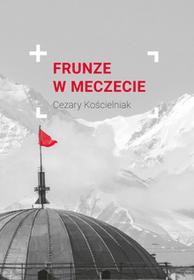 Wydawnictwo Św. Wojciecha Frunze w meczecie - Cezary Kościelniak