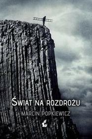 Sonia Draga Świat na rozdrożu - Marcin Popkiewicz