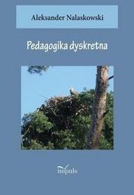 Impuls Pedagogika dyskretna - Aleksander Nalaskowski