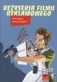 Reżyseria filmu reklamowego - Dragowić Katarzyna, Dragowić Nono
