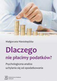 Dlaczego nie płacimy podatków - Małgorzata Niesiobędzka