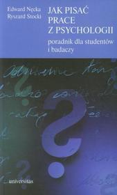 Jak pisać prace z psychologii - Edward Nęcka, Ryszard Stocki