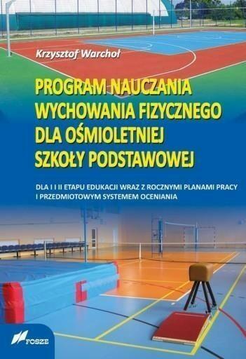 Program nauczania wychowania fizycznego dla ośmioletniej szkoły podstawowej - Krzysztof Warchoł