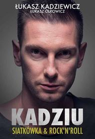 KADZIU - ŁUKASZ KADZIEWICZ