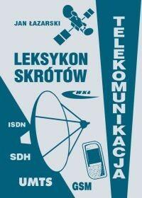 Leksykon skrótów telekomunikacja - Jan Łazarski