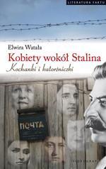 Videograf II Elwira Watała Kobiety wokół Stalina. Kochanki i katorżniczki