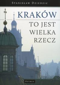 Kraków to jest wielka rzecz