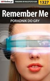 "Remember Me poradnik do gry Jacek ""Stranger"" Hałas EPUB)"