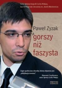 Zysk i S-ka Gorszy niż faszysta - Paweł Zyzak