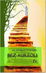 DEHON Bez aureoli IV - Zygmunt Podlejski