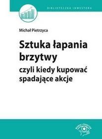 Sztuka łapania brzytwy, czyli kiedy kupować spadające akcje - Bartosz Stawiarski, Michał  Pietrzyca