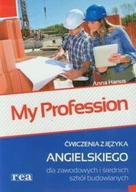 Rea My Profession Ćwiczenia z języka angielskiego dla zawodowych i średnich szkół budowlanych - Anna Hanus
